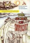The Secret of Simplicity 9781453595534 by Dan Kassera Paperback