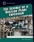 The Science of a Nuclear Plant Explosion by Meg Marquardt (Hardback, 2015)