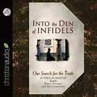 Into the Den of Infidels: Our Search for the Truth by Christianaudio (CD-Audio, 2015)