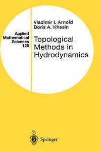 Topological-Methods-in-Hydrodynamics-by-Arnold-Vladimir-I-Khesin-Boris-A-Ha