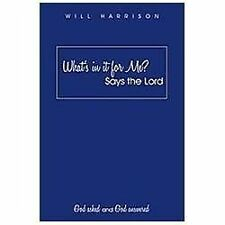 What's in it for Me? Says the Lord : God Asked and God Answered by Will...