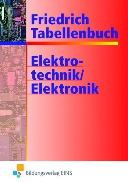 Tabellenbücher / Formelsammlungen Elektroberufe / Friedrich Tabellenbuch von Fra
