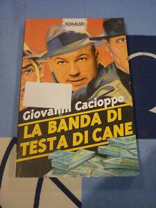 LA BANDA DI TESTA DI CANE GIOVANNI CACIOPPO