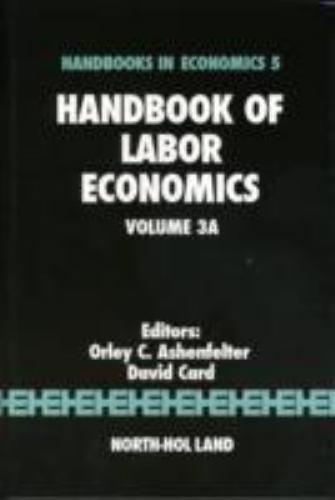 """Handbook of Labor Economics by Ashenfelter, Orley """