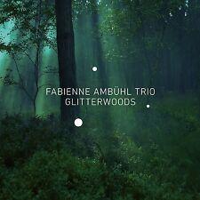 FABIENNE TRIO AMBÜHL - GLITTERWOODS  CD NEU