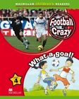 Macmillan Children's Readers: Football Crazy! / What a Goal!: Level 4 by Amanda Cant (Paperback, 2007)