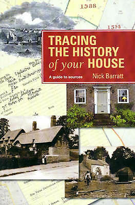 TRACING THE HISTORY OF YOUR HOUSE (GUIDE TO SOURCES), NICK BARRATT, Very Good 19