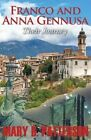 Franco and Anna Gennusa: Their Journey by Mary B Patterson (Paperback / softback, 2013)