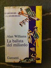 LA BALLATA DEL MILIARDO ALAN WILLIAMS GARZANTI 1975