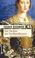 Die Tochter des Tuchkaufmanns von Susann Rosemann (2012, Taschenbuch)