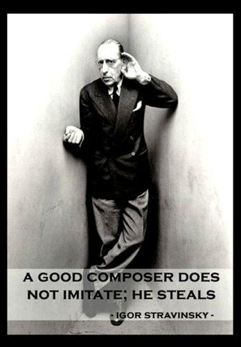 Igor Stravinsky INSPIRATIONAL MOTIVATIONAL QUOTE POSTER PRINT #33 A3