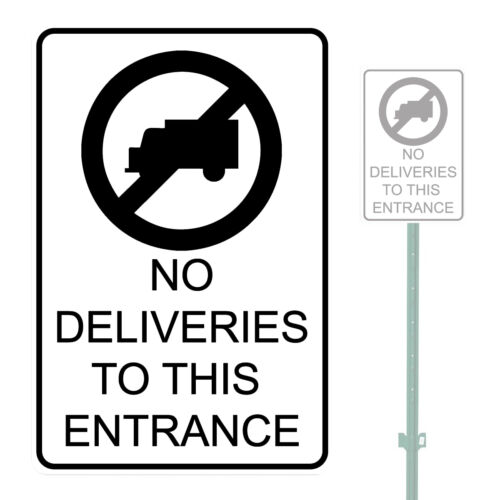 """NO DELIVERIES TO THIS ENTRANCE HEAVY DUTY ALUMINUM SIGN 10/"""" x 15/"""""""