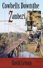Cowbells Down the Zambezi by David Lemon (Paperback, 2013)