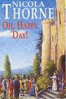 Oh, Happy Day! by Nicola Thorne (Hardback, 2002)