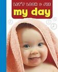 Let's Look and See: My Day by Armadillo Press (Board book, 2014)