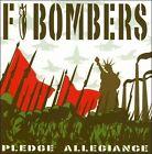 Pledge Allegiance by F Bombers (CD, Jun-2011, Jailhouse Records)