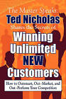 Winning Unlimited New Customers by Ted Nicholas (Hardback, 2008)