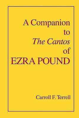 A Companion to The Cantos of Ezra Pound by Terrell, Carroll F., NEW Book, FREE &