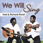 We Will Sing 0736211173355 by Fred & Richard Kiwat CD
