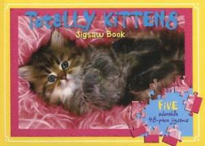 Totally Kittens: Jigsaw Book [With 5 Adorable 48-Piece Jigsaws] (J - VERY GOOD