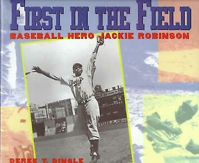 First in the Field: Baseball Hero Jackie Robinson