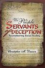 We the People, Servants of Deception: Reconsidering Social Reality by Christopher M Dawson (Paperback / softback, 2012)