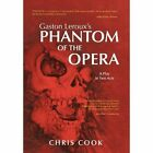 Gaston Leroux's Phantom of The Opera a Play in Two Acts 9781438936505 Cook
