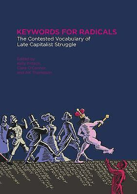 Keywords for Radicals : The Contested Vocabulary of Late Capitalist Struggle...