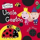 Ben and Holly's Little Kingdom: Uncle Gaston Sound Book by Penguin Books Ltd (Hardback, 2015)