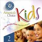 America's Choice Kids: 15 Top Worship Songs, Vol. 2 by Various Artists (CD, 2005, Cool Springs Music)
