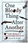 One Bloody Thing After Another von Jacob F. Field (2016, Taschenbuch)