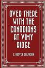 Over There with the Canadians at Vimy Ridge by G Harvey Ralphson (Paperback / softback, 2016)