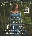 The Lady of the Rivers by Philippa Gregory (CD-Audio, 2011)