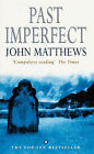 Past Imperfect by John Matthews (Paperback, 1999)