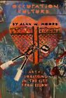 Occupation Culture: Art & Squatting in the City from Below by Alan Moore (Paperback, 2015)