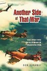 Another Side of That War: The Only One Really Worth Fighting for by Don Dunaway (Paperback / softback, 2012)