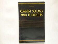 COMMENT SOULAGER MAUX ET DOULEURS MARK BRICKLIN ILLUSTRE