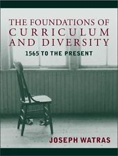 The Foundations of Educational Curriculum and Diversity: 1565 to the Present