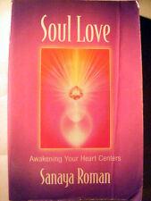 Soul Love. Awakening Your Heart Centers. by Sanaya Roman