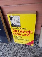 Dies ist nicht mein Land, von Lea Fleischmann