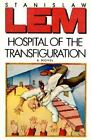 A Helen and Kurt Wolff Bk.: Hospital of the Transfiguration by William R. Brand (1988, Hardcover)