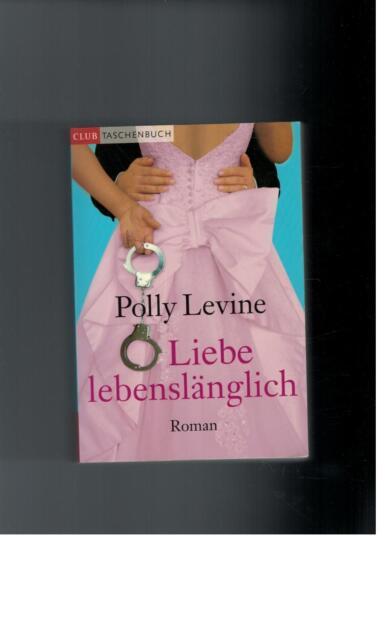 Polly Levine - Liebe lebenslänglich - 2007