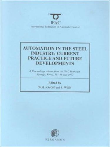 Automation in the Steel Industry: Current Practice and Future Developments