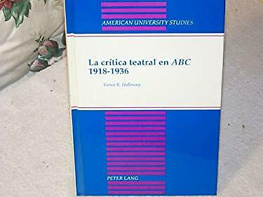 Critica Teatral en ABC : 1918-1936 by Vance R. Holloway