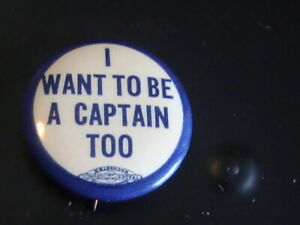 """1940 /""""PAPA I WANNA BE A CAPTAIN TOO/"""" 1 1//4/"""" CAMPAIGN BUTTON"""