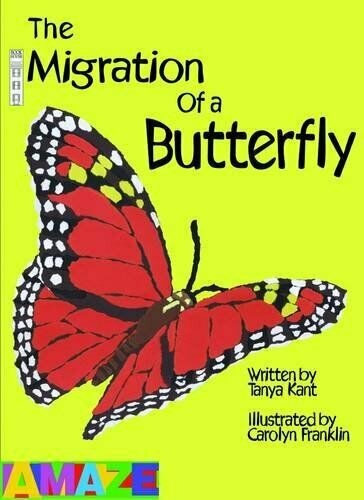 The Migration of a Butterfly (Amaze),Tanya Kant, Carolyn Franklin