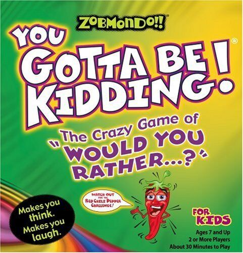 Zobmondo   You Gotta Be Kidding Board Game (Would You Rather for Kids) NEW