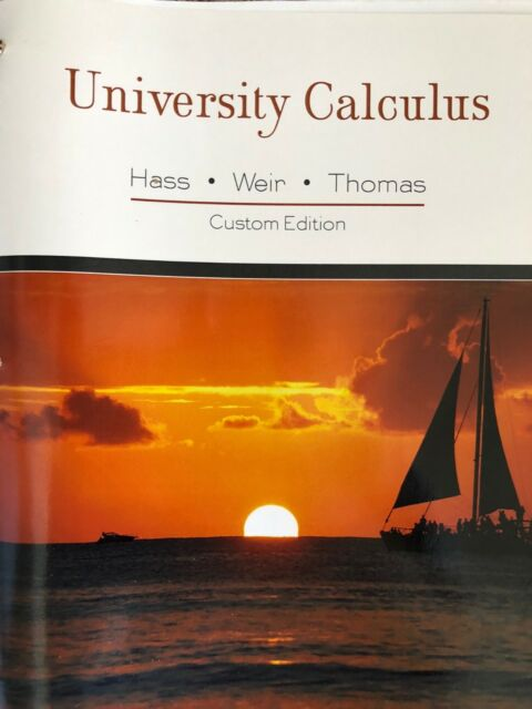 University Calculus Elements With Early Transcendentals By Hass Joel Hass Maurice D Weir And George B Thomas 2008 Hardcover Paperback
