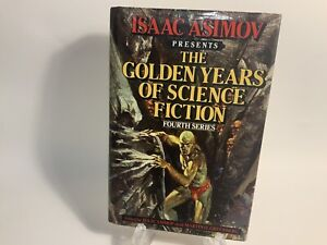 The Golden Years of Science Fiction Fourth Series by Isaac Asimov (1982, HC)