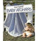 Our Best Baby Afghans by House, Leisure Arts (Paperback, 1997)